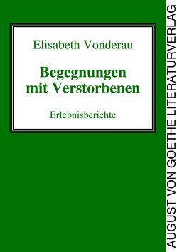 Begegnungen mit Verstorbenen von Vonderau,  Elisabeth