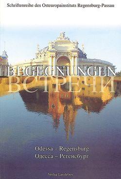 Begegnungen Regensburg – Odessa von Koschmal,  Walter