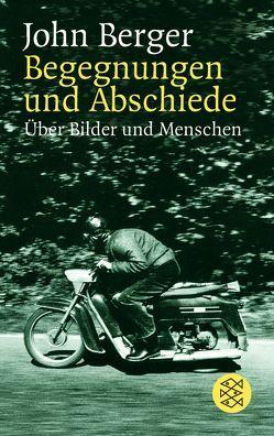 Begegnungen und Abschiede von Berger,  John, Trobitius,  Jörg