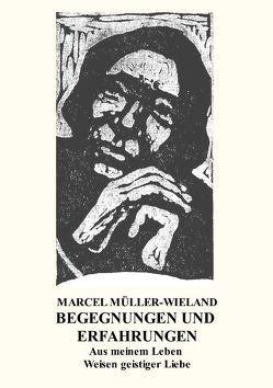 Begegnungen und Erfahrungen von Müller-Wieland,  Marcel