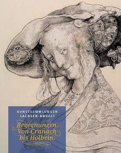 Begegnungen von Cranach bis Holbein von Philipsen,  Christian
