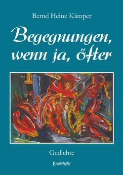 Begegnungen, wenn ja, öfter von Kämper,  Bernd H.