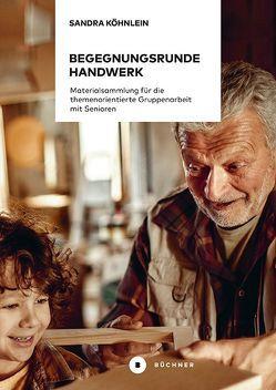 Begegnungsrunde Handwerk von Köhnlein,  Sandra