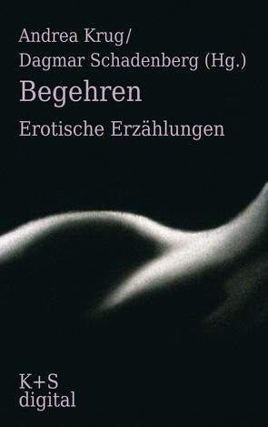 Begehren von Krug,  Andrea, Schadenberg,  Dagmar