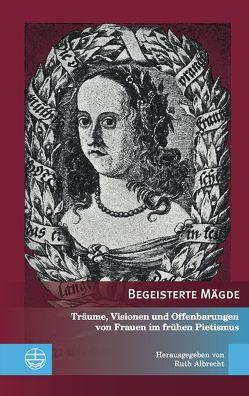 Begeisterte Mägde von Albrecht,  Ruth, Breul,  Wolfgang, Matthias,  Markus