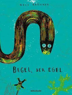 Begel, der Egel von Brönner,  Nele