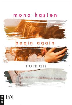 Begin Again von Kasten,  Mona