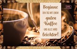 Beginne den Tag mit einem guten Kaffee und alles wird leichter! von Engeln,  Reinhard