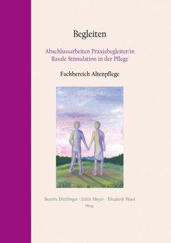 Begleiten von Döttlinger,  Beatrix, Meyer,  Edith, Wust,  Elisabeth