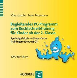 Begleitendes PC-Programm zum Rechtschreibtraining für Kinder ab der 2. Klasse von Jacobs,  Claus, Petermann,  Franz