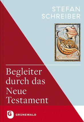 Begleiter durch das Neue Testament von Schreiber,  Stefan