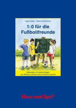 Begleitmaterial: 1:0 für die Fußballfreunde von Leibold-Lang,  Bettina, Zukunft,  Christine