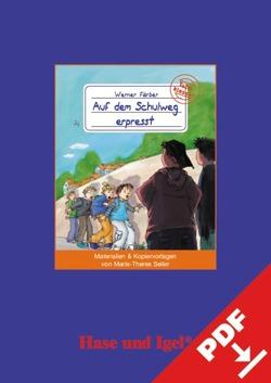 Begleitmaterial: Auf dem Schulweg erpresst von Seiler,  Marie-Theres