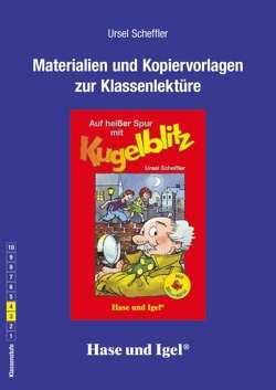 Begleitmaterial: Auf heißer Spur mit Kugelblitz / Silbenhilfe von Scheffler,  Ursel