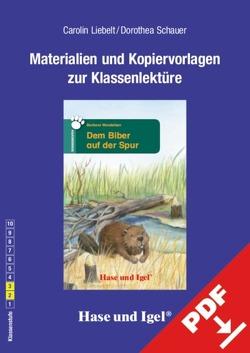 Begleitmaterial: Dem Biber auf der Spur von Liebelt,  Carolin, Schauer,  Dorothea