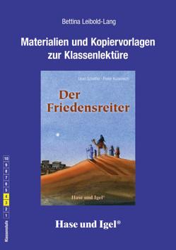 Begleitmaterial: Der Friedensreiter von Leibold-Lang,  Bettina