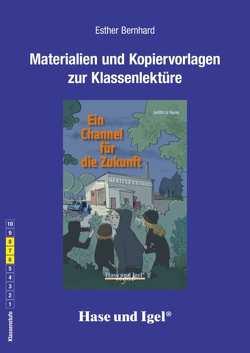 Begleitmaterial: Ein Channel für die Zukunft von Bernhard,  Esther, Dorkenwald,  Petra