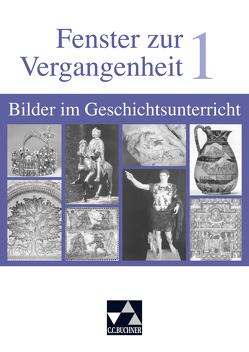 Begleitmaterial Geschichte / Fenster zur Vergangenheit 1 von Buntz,  Herwig, Erdmann,  Elisabeth