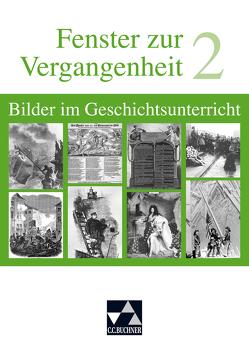 Begleitmaterial Geschichte / Fenster zur Vergangenheit 2 von Brückner,  Dieter, Buntz,  Herwig, Erdmann,  Elisabeth, Focke,  Harald