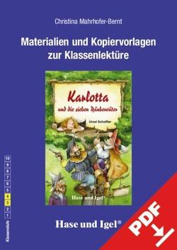 Begleitmaterial: Karlotta und die sieben Räuberväter von Mahrhofer-Bernt,  Christina