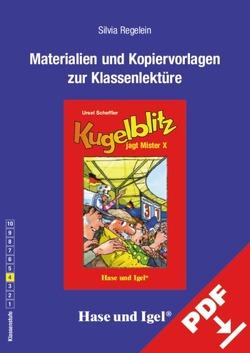 Begleitmaterial: Kugelblitz jagt Mister X von Regelein,  Silvia