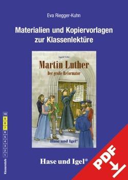 Begleitmaterial: Martin Luther – Der große Reformator von Riegger-Kuhn,  Eva