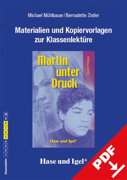 Begleitmaterial: Martin unter Druck von Mühlbauer,  Michael, Zistler,  Bernadette