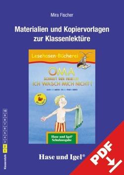 Begleitmaterial: OMA, schreit der Frieder. ICH WASCH MICH NICHT! / Silbenhilfe von Fischer,  Mira, Friedeberg,  Fides