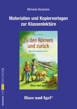 Begleitmaterial: Zu den Römern und zurück von Bergmann,  Michaela