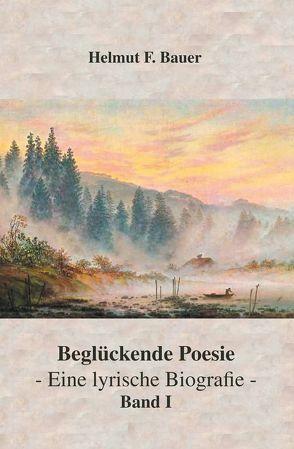 Beglückende Poesie von Bauer,  Helmut F