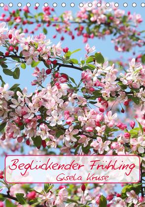 Beglückender Frühling (Tischkalender 2020 DIN A5 hoch) von Kruse,  Gisela