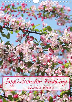 Beglückender Frühling (Wandkalender 2020 DIN A4 hoch) von Kruse,  Gisela