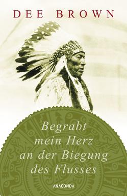 Begrabt mein Herz an der Biegung des Flusses von Brown,  Dee, Degner,  Helmut