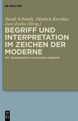 Begriff und Interpretation im Zeichen der Moderne von Karydas,  Dimitris, Schmidt,  Sarah, Zovko,  Jure