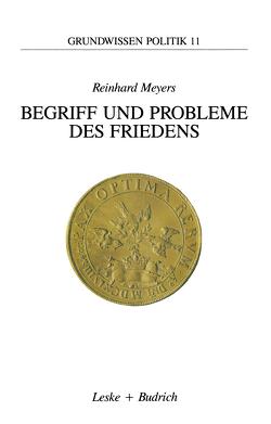 Begriff und Probleme des Friedens von Meyers,  Reinhard