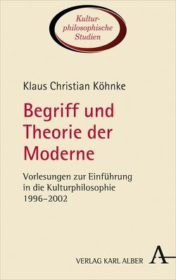 Begriff und Theorie der Moderne von Bohr,  Jörn, Köhnke,  Klaus Christian