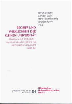 Begriff und Wirklichkeit der kleinen Universität von Bartig,  Hans F, Borsche,  Tilmann, Daxner,  Michael, Mittelstraß,  Jürgen, Narr,  Wolf D, Strub,  Christian