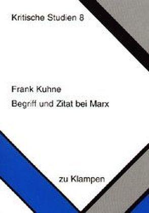 Begriff und Zitat bei Marx von Kuhne,  Frank