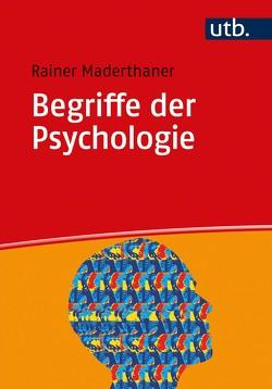 Begriffe der Psychologie von Maderthaner,  Rainer