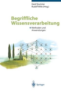 Begriffliche Wissensverarbeitung von Stumme,  Gerd, Wille,  Rudolf