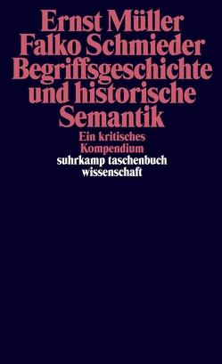 Begriffsgeschichte und historische Semantik von Müller,  Ernst, Schmieder,  Falko