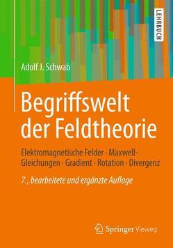 Begriffswelt der Feldtheorie von Schwab,  Adolf J.
