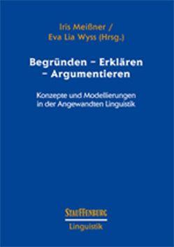 Begründen – Erklären – Argumentieren von Meissner,  Iris, Wyss,  Eva Lia