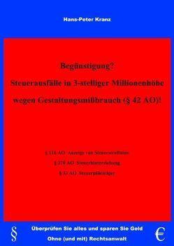 Begünstigung? Steuerausfälle in 3-stelliger Millionenhöhe wegen Gestaltungsmißbrauch (§42 AO)! von Kranz,  Hans P