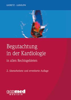 Begutachtung in der Kardiologie von Gieretz,  Hans Georg, Ludolph,  Elmar