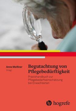Begutachtung von Pflegebedürftigkeit von Meissner,  Anne