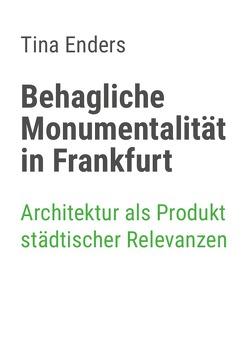 Behagliche Monumentalität in Frankfurt von Enders,  Tina