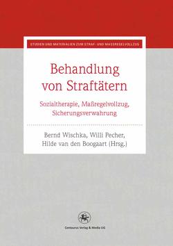 Behandlung von Straftätern von Boogaart,  Hilde van den, Pecher,  Willi, Wischka,  Bernd