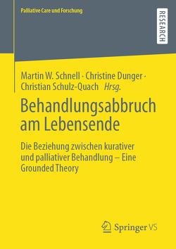 Behandlungsabbruch am Lebensende von Dunger,  Christine, Schnell,  Martin W, Schulz-Quach,  Christian