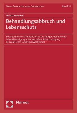 Behandlungsabbruch und Lebensschutz von Merkel,  Grischa